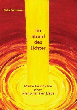 Im Strahl des Lichtes von Bachmann,  Gaby