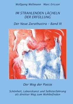 Im strahlenden Lächeln der Erfüllung von Ericson,  Marc, Wellmann,  Wolfgang