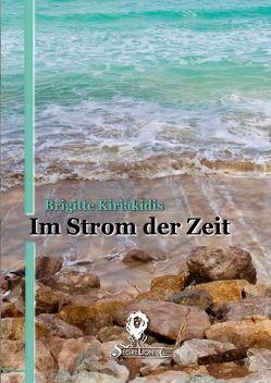 Im Strom der Zeit von Greber,  Sebastian, Kiriakidis,  Brigitte, Schmitz,  Björn Dominic