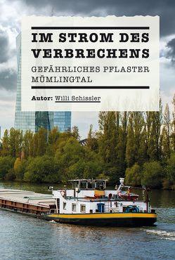 Im Strom des Verbrechens von Schissler, Willi