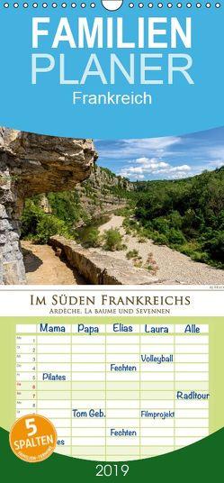 Im Süden Frankreichs – Ardèche, La Baume und Sevennen – Familienplaner hoch (Wandkalender 2019 , 21 cm x 45 cm, hoch) von Beuck,  AJ