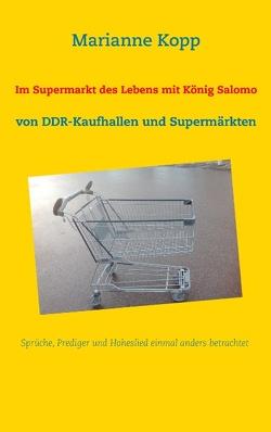 Im Supermarkt des Lebens mit König Salomo von Kopp,  Marianne