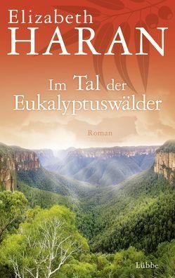 Im Tal der Eukalyptuswälder von Haran,  Elizabeth, Werner-Richter,  Ulrike