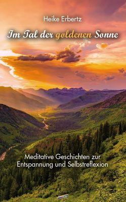 Im Tal der goldenen Sonne von Erbertz,  Heike