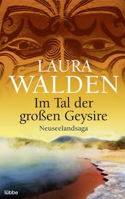 Im Tal der großen Geysire von Walden,  Laura