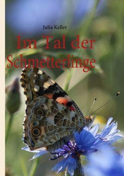 Im Tal der Schmetterlinge von Keller,  Julia