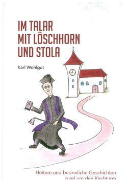 Im Talar mit Löschhorn und Stola von Schmid,  Marion, Wohlgut,  Karl