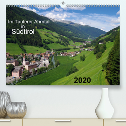 Im Tauferer Ahrntal in Südtirol (Premium, hochwertiger DIN A2 Wandkalender 2020, Kunstdruck in Hochglanz) von Seidel,  Thilo