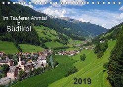 Im Tauferer Ahrntal in Südtirol (Tischkalender 2019 DIN A5 quer) von Seidel,  Thilo