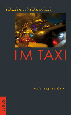 Im Taxi von al-Chamissi,  Chalid, Bergmann,  Kristina