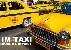 Im Taxi durch die Welt (Wandkalender 2019 DIN A4 quer) von CALVENDO