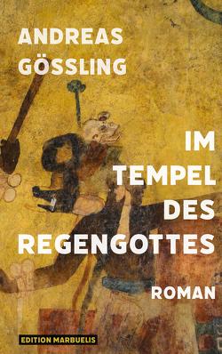 Im Tempel des Regengottes von Gößling,  Andreas