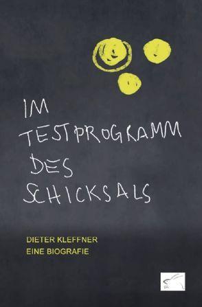 Im Testprogramm des Schicksals von Kleffner,  Dieter