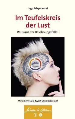 Im Teufelskreis der Lust von Hopf,  Hans, Schymanski,  Ingo
