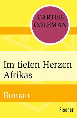 Im tiefen Herzen Afrikas von Coleman,  Carter, Panske,  Günter