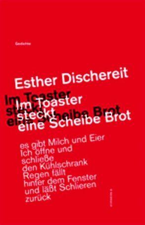Im Toaster steckt eine Scheibe Brot von Dischereit,  Esther