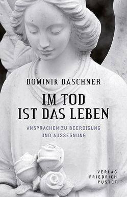 Im Tod ist das Leben von Daschner,  Dominik