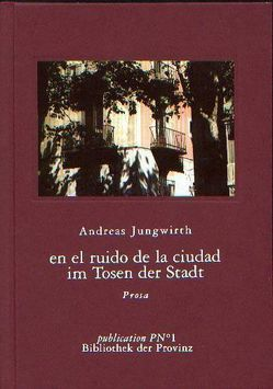 Im Tosen der Stadt /En el ruido de la ciudad von Jungwirth,  Andreas