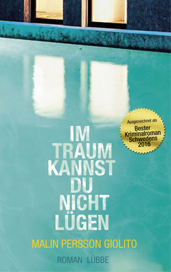 Im Traum kannst du nicht lügen von Alms,  Thorsten, Giolito,  Malin Persson