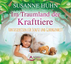Im Traumland der Krafttiere von Hühn,  Susanne