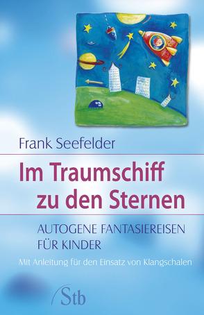 Im Traumschiff zu den Sternen von Seefelder,  Frank