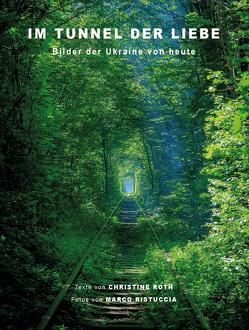 Im Tunnel der Liebe von Ristuccia,  Marco, Roth,  Christine