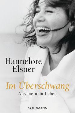 Im Überschwang von Elsner,  Hannelore