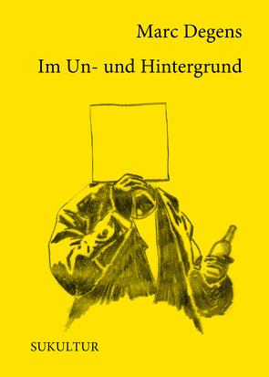 Im Un- und Hintergrund von Degens,  Marc, Kemp,  René
