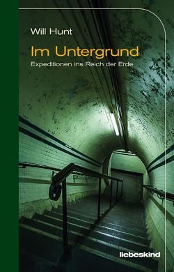 Im Untergrund von Burger,  Anke Caroline, Hunt,  Will