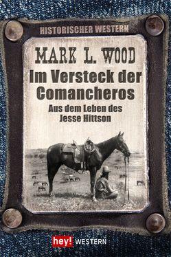 Im Versteck der Comancheros von Wood,  Mark L.