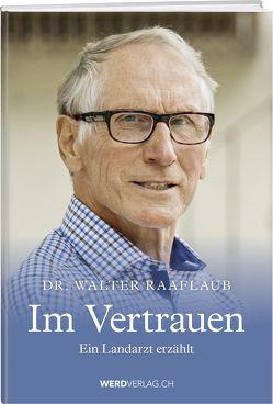 Im Vertrauen von Raaflaub,  Walter