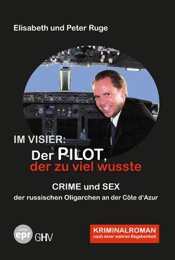 Im Visier: Der Pilot, der zu viel wusste von Ruge,  Elisabeth, Ruge,  Peter