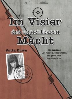 Im Visier der unsichtbaren Macht von Duwe,  Jutta