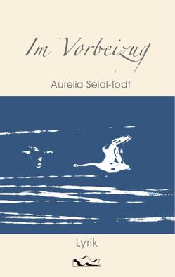 Im Vorbeizug von Seidl-Todt,  Aurelia