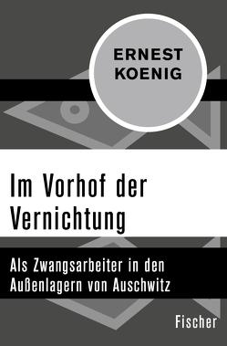 Im Vorhof der Vernichtung von Benz,  Wolfgang, Karnagel,  Gioia-Olivia, Koenig,  Ernest