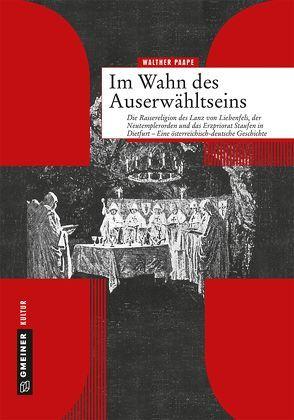 Im Wahn des Auserwähltseins von Paape,  Walther