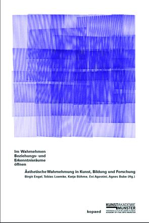 Im Wahrnehmen Beziehungs- und Erkenntnisräume öffnen von Agostini,  Evi, Boehme,  Katja, Bube,  Agnes, Engel,  Birgit, Loemke,  Tobias