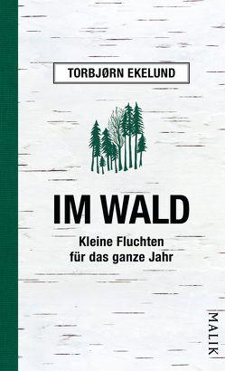 Im Wald von Brunstermann,  Andreas, Ekelund,  Torbjørn