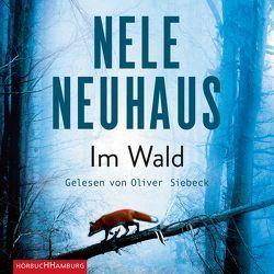 Im Wald von Neuhaus,  Nele, Siebeck,  Oliver