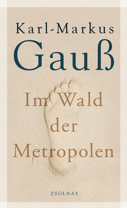 Im Wald der Metropolen von Gauss,  Karl Markus