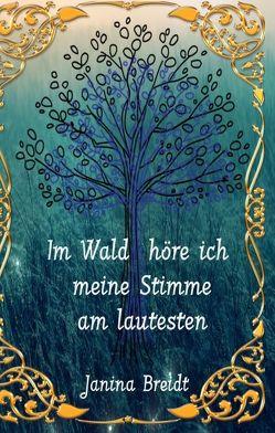 Im Wald höre ich meine Stimme am lautesten von Breidt,  Janina