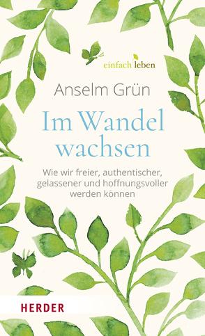 Im Wandel wachsen von Grün,  Anselm, Walter,  Rudolf