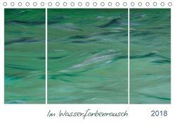 Im Wasserfarbenrausch (Tischkalender 2018 DIN A5 quer) von Frauke Fuck,  FF-PhotoArt