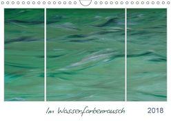Im Wasserfarbenrausch (Wandkalender 2018 DIN A4 quer) von Frauke Fuck,  FF-PhotoArt