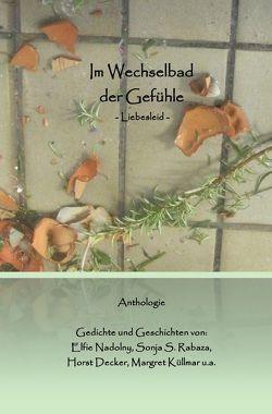 Im Wechselbad der Gefühle von Escher,  Inge, Nadolny,  Elfie, Rabaza,  Sonja S.