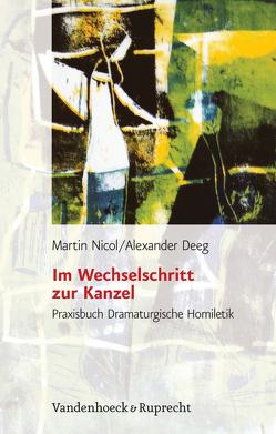 Im Wechselschritt zur Kanzel von Deeg,  Alexander, Nicol,  Martin