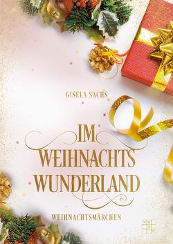Im Weihnachtswunderland von Sachs,  Gisela