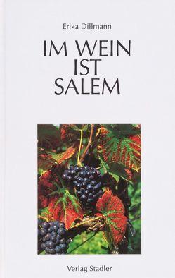 Im Wein ist Salem von Dillmann,  Erika, Schulz,  Jürgen