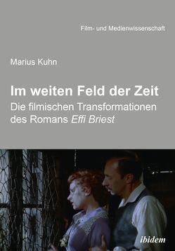 Im weiten Feld der Zeit von Kuhn,  Marius, Schenk,  Irmbert, Wulff,  Hans-Jürgen