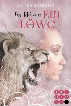 Im Wesen ein Löwe (Heart against Soul 5) von Lorenz,  Anika